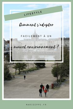 5 déménagements en 5 ans et une adaptation toujours rapide. Je vous livre mes 5 conseils pour s'adapter facilement à un nouvel environnement, une nouvelle ville.