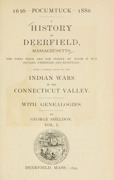 A History of Deerfield, Massachusetts: the time...
