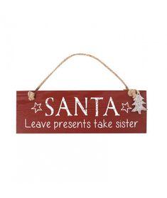 Decoratiune Craciun Santa Take sister - Cadouri GiftForYou Sisters Presents, Little Sister Gifts, Funny Messages, Dear Santa, Decorative Plates, Christmas Decorations, Crafty, Badge, Funny
