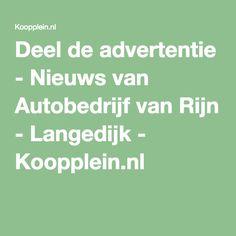 Deel de advertentie - Nieuws van Autobedrijf van Rijn - Langedijk - Koopplein.nl
