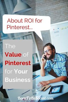 PINTEREST ROI: THE VALUE OF PINTEREST MARKETING – Why is it worth investing time and money in Pinterest.  How to measure the ROI of any social media marketing is THE question that pre-occupies business decision-makers before devoting any money and resources to it. One thing is for sure: to reap the benefits of Pinterest marketing, you need to invest time and effort, but it may well be worth it.  CLICK TO FIND OUT WHY! | via @borntobesocial