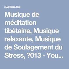 Musique de méditation tibétaine, Musique relaxante, Musique de Soulagement du Stress, ☯013 - YouTube