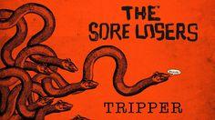 The Sore Losers - Tripper