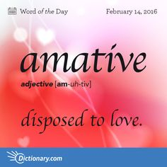 """Amative - disposed to love. Origin Medieval Latin Amative stems from the Latin verb amāre meaning """"to love."""" It entered English in the Unusual Words, Weird Words, Rare Words, Big Words, Latin Words, Unique Words, Great Words, English Vocabulary Words, English Grammar"""