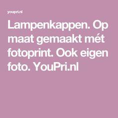 Lampenkappen. Op maat gemaakt mét fotoprint. Ook eigen foto. YouPri.nl