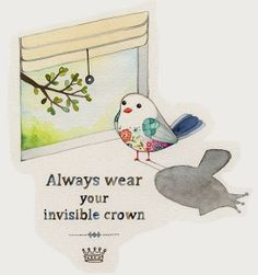 Always wear your invisible crown | Inspirational Quotes