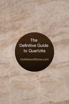 The Definitive Guide to Quartzite