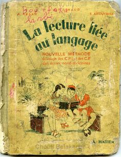 Abbad, Aïtouyahia, Renaud, La Lecture liée au langage CP, écoles nord-africaines (1958) Learn French Beginner, French For Beginners, French Articles, Arabic Language, English Vocabulary, My Memory, Zine, Books To Read, Education
