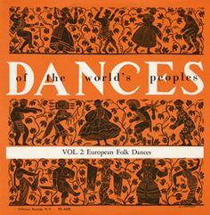 The Dances of the World's Peoples, Vol. 2: European Folk Dances