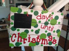 Custom Pallet sign days until Christmas chalk board by NCRDesign, $45.00. I think I will do a round xmas ornament design for counter section
