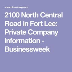 2100 North Central Road in Fort Lee: Private Company Information - Businessweek