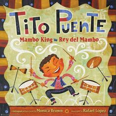 Browse Inside Tito Puente, Mambo King/Tito Puente, Rey del Mambo by Monica Brown, Illustrated by Rafael Lopez