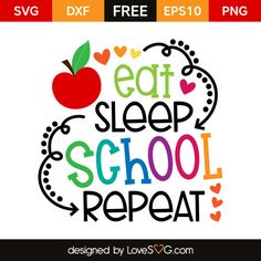 *** FREE SVG CUT FILE for Cricut, Silhouette and more *** Eat Repeat School Repeat