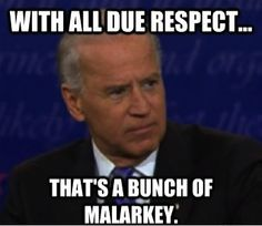 """Phrase of the night: """"With all due respect, that's a bunch of malarkey."""" - Joe Biden #election2012 #VPdebate"""