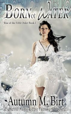 #Free #Fantasy - Join Ria & her companions on an #Adventure across the world & away from the forces that hunt her. http://www.storyfinds.com/book/19518/born-of-water
