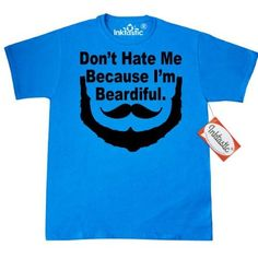 Inktastic Don't Hate Me Because I'm Beardiful. T-Shirt Movember No Shave Beard Mustache Humor Mens Adult Clothing Apparel Tees T-shirts, Size: XXL, Blue