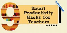 9 Smart Productivity Hacks for Teachers (Infographic)