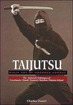 taijutsu   Taijutsu: Ninja Art of Unarmed Combat by Charles Daniel ...