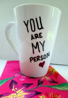 You Are My Person Coffee Mug Cute Thinking Of You Gift Funny Quote Mug Painted Typography Funny Saying Mug Grey's Anatomy by GetPersonalEtc on Etsy