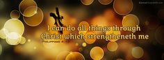 Facebook Cover I Can Do All Things Through Christ Philippians Facebook Cover CoverLayout.com