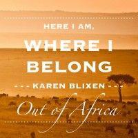 ... Africa (by Isak Dinesen)