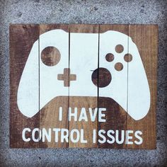 Do you know someone who JUST. We ALL have control issues! Perfect for a Playroom, Game Room, Teen Room or Man Cave! Would make a perfect gift for any gamer in your life! Looking for a different controller? No Pro Teen Wall Decor, Teen Wall Art, Man Cave Wall Decor, Man Cave Art, Teen Art, Man Cave Signs, Deco Gamer, Game Room Decor, Gamer Room