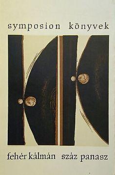 Fehér Kálmán: Száz panasz (One hundred complaint) An award-winning poetry book of the series of Symposion Könyvek published by Forum Könyvkiadó in 1966. Book design by László Kapitány.