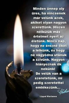 nagyon szép mélyreható gondolat. In Loving Memory, Buddhism, Grief, Einstein, Life Quotes, Wisdom, Messages, Memories, Thoughts