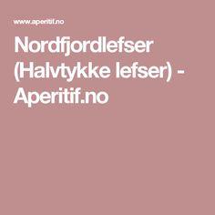 Nordfjordlefser (Halvtykke lefser) - Aperitif.no