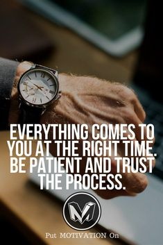 Be Patient for the right time. Follow all our motivational and inspirational quotes. Follow the link to Get our Motivational and Inspirational Apparel and Home Décor. #quote #quotes #qotd #quoteoftheday #motivation #inspiredaily #inspiration #entrepreneurship #goals #dreams #hustle #grind #successquotes #businessquotes #lifestyle #success #fitness #businessman #businessWoman #Inspirational