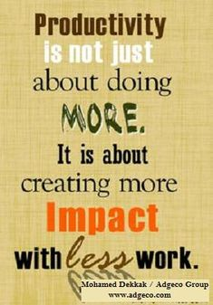 Productivity is not just doing more. It is about creating more impact with less work.  #productivity #motivation #work #impact #quotes