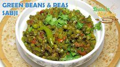 Green Beans & Peas Subzi Recipe — Indian Vegetarian Recipe Video in Hindi with English Subtitles