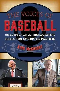 The Voices of Baseball: The Game's Greatest Broadcasters Reflect on America's Pastime
