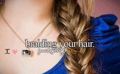 <3 I love knowing tons of ways to braid my hair.