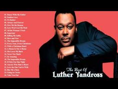 Luther Vandross Greatest Hits - Best Songs Of Luther Vandross Greatest Songs, Greatest Hits, Music Albums, Music Songs, Luther Vandross Songs, Bob Music, Dance With My Father, Dance Playlist, Soul Singers