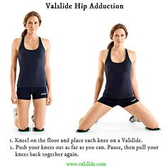 Valslide Hip Adduction: Another great #Valslide move to work your core, hips, and inner thighs.  This move has been excerpted from The Women's Health Big Book of Exercises (aka the most comprehensive collection of exercises ever created).