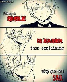 Forçar um sorriso é mais fácil do que explicar porque você está triste.