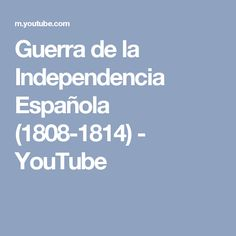 Guerra de la Independencia Española (1808-1814) - YouTube Youtube, War, Youtubers, Youtube Movies