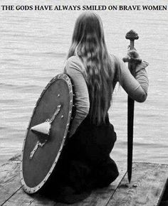 I know this is a line for the show Vikings, but I love it and with our club being largely made up of women at this time, its fitting. Les Runes, Armadura Medieval, Shield Maiden, Asatru, Norse Vikings, Norse Mythology, Norse Pagan, Warrior Princess, Medieval Fantasy