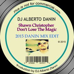 Don't lose the magic remix 2015 by DJ ALBERTO DANIN