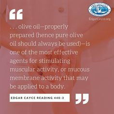 118 best edgar cayce images on pinterest daily qoutes daily olive oilproperly prepared hence pure olive oil should always be usedis one of the most effective agents for stimulating muscular activity fandeluxe Image collections
