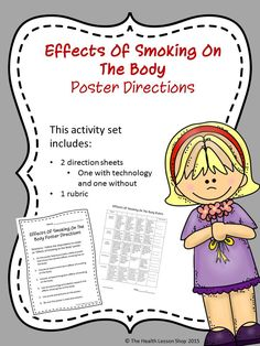 This engaging activity provides students with an opportunity to identify and reinforce the dangers smoking has on the body. Your students will be able to create a useful poster using the information they have learned about smoking!