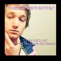 Changed Up (Prod. By Dope Boi Beatz) by TheDopestMatrix on SoundCloud
