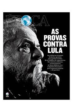 Revista ÉPOCA - capa da edição 985 - As provas contra Lula (Foto: Revista ÉPOCA)