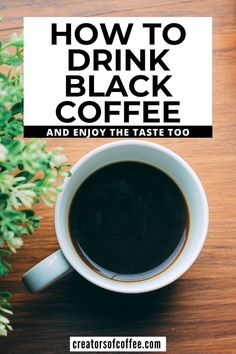 Do you want to switch to black coffee? We share 9 tips to help you learn how to enjoy coffee without sugar or milk. Plus we share reasons why every coffee lover should try drinking black coffee. Iced Black Coffee, Drinking Black Coffee, Coffee Type, Coffee Coffee, Morning Coffee, Making Cold Brew Coffee, How To Make Coffee, Healthy Coffee Drinks, Coffee Brownies