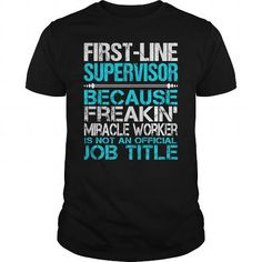 Awesome Tee For First Line Supervisor T Shirts, Hoodies. Check Price ==▻