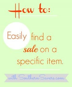 An easy way to find a sale on a specific item at any store using a feature found on SouthernSavers.com!
