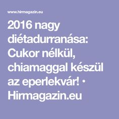 2016 nagy diétadurranása: Cukor nélkül, chiamaggal készül az eperlekvár! • Hirmagazin.eu