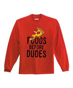 Look at this Red 'Foods Before Dudes' Tee on #zulily today!
