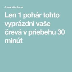 Len 1 pohár tohto vyprázdni vaše črevá v priebehu 30 minút Detox, Lose Weight, Food And Drink, Health Fitness, Healthy, Internet, Women's Fashion, Skinny, Disney